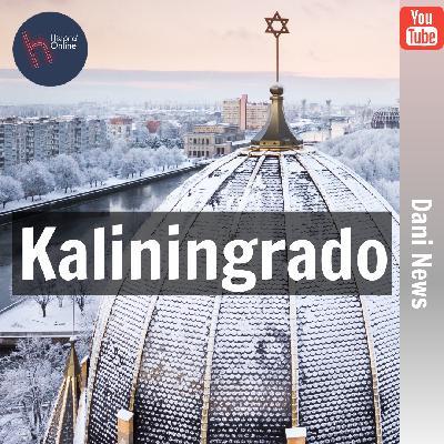 Kaliningrado (Dani News de quarta-feira, 17/06)