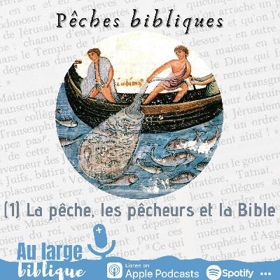 #240 Pêches bibliques (1) La pêche, les pêcheurs et la Bible