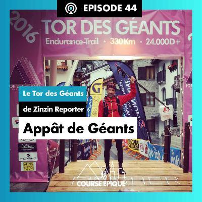 """#44 """"Appât de Géants"""", le Tor des Géants de Zinzin Reporter"""