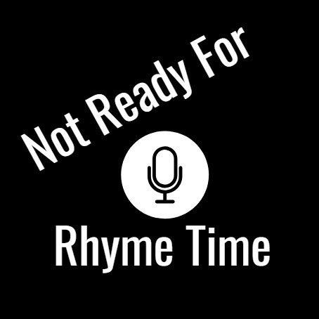 Not Ready For Rhyme Time Episode 1