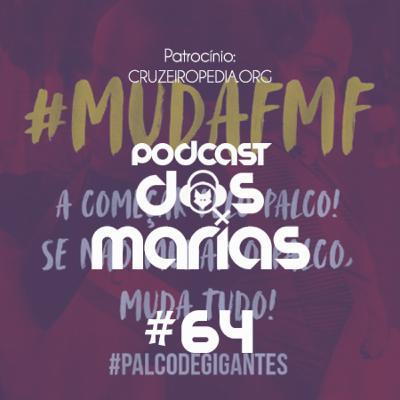 Podcast das Marias #64 - Elas merecem um palco de gigantes