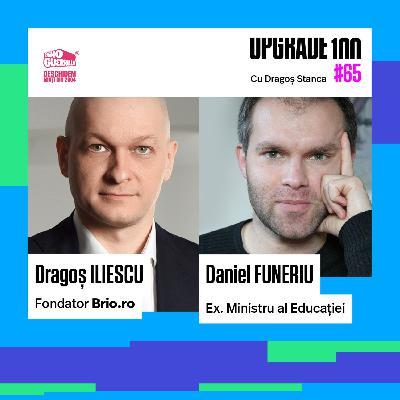 #65 DIGITALIZAREA EDUCAȚIEI. Cu: Dragoș Iliescu - BRIO.ro și Daniel Funeriu, ex. Ministru al Învățământului