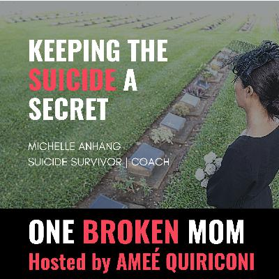 Keeping the Suicide a Secret with Michelle Anhang