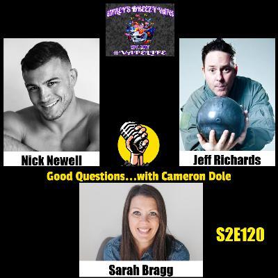 S2E120 - Nick Newell, Jeff Richards, and Sarah Bragg