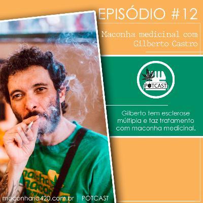#12 | Maconha medicinal com Gilberto Castro