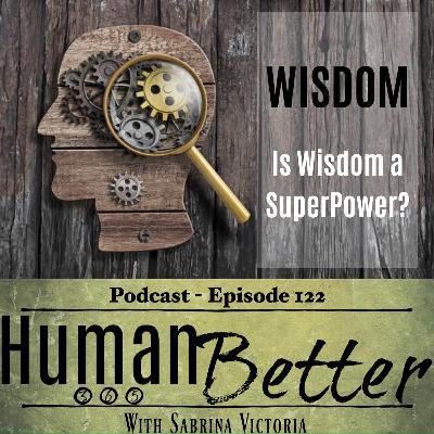 Is Wisdom a SuperPower?