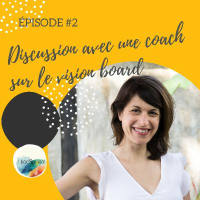 #2 - Discussion avec une coach sur le vision board
