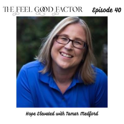 40: Hope Elevated with Tamar Medford