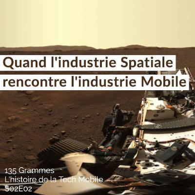 Quand l'industrie spatiale rencontre l'industrie mobile