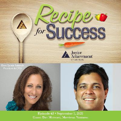 Recipe for Success with Guest Dev Motwani, Merrimac Ventures