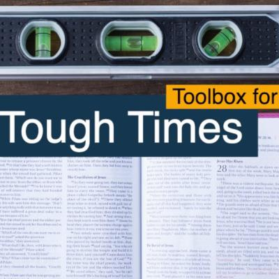 Toolbox for Tough Times - Part 6 - How Can I Rest in Tough Times