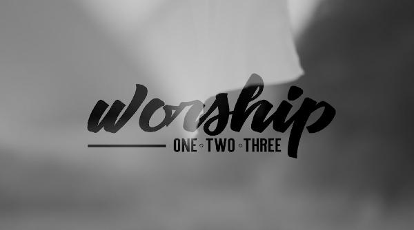 Worship: One, Two, Three | Introduction