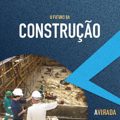 T3:E7 - O Futuro da Construção