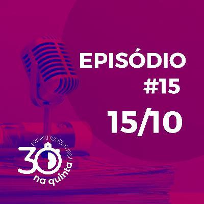 30 na quinta | Episódio 15