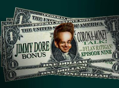 BONUS! Corona-Money Talk with Dylan Ratigan!  Episode 9