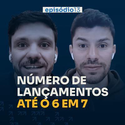 Quantos lançamentos preciso fazer até chegar no 6 em 7? | Podcast 6 em 7 #75