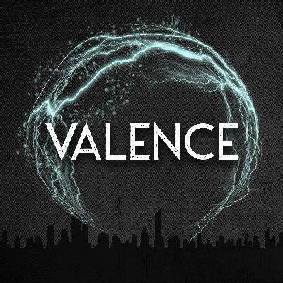 "VALENCE Trailer: ""You know who you are."""