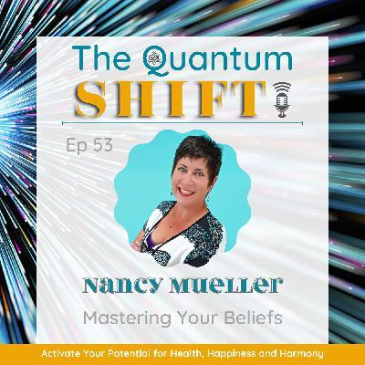 Ep # 53 | Mastering Your Beliefs, with Sensei Nancy Mueller