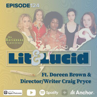E.124 - The Marijuana Conspiracy Ft. Doreen Brown & Director/Writer Craig Pryce