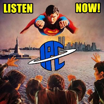 #271: Superman II | The IPC Podcast LIVE