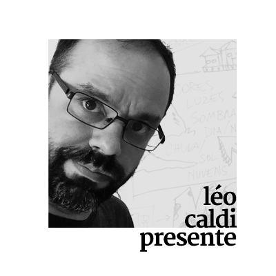 Léo Caldi presente! | V+M 156