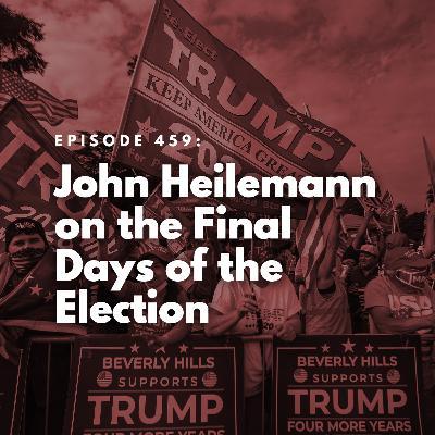 John Heilemann on the Final Days of the Election