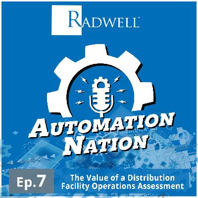 Episode 7: The Value of a Distribution Facility Operations Assessment