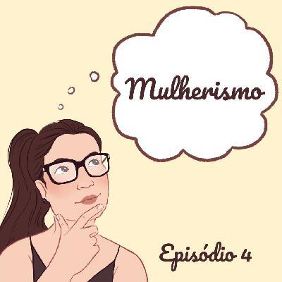 T1E4 – Mulherismo