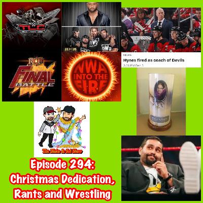 Episode 294: Christmas Dedication, Rants & Wrestling