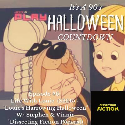 Episode 58 - Life With Louie (S03E06 - Louie's Harrowing Halloween) W/ Dissecting Fiction