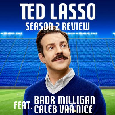 Ted Lasso Season 2 (With Badr Milligan & Caleb Van Nice)