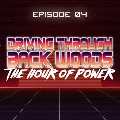 Driving Through Back Woods - The Hour of Power