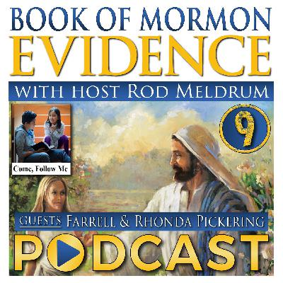 9 Come Follow Me (2 Nephi 26-30) Book of Mormon Evidence - Farrell & Rhonda Pickering