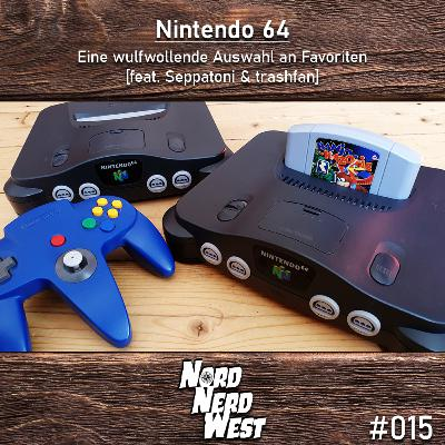 #015 Nintendo 64 - Eine wulfwollende Auswahl an Favoriten [feat. Seppatoni & trashfan]