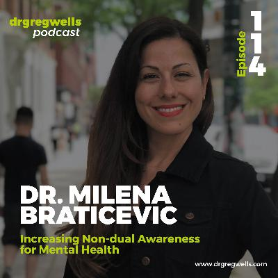 #114. Dr. Milena Braticevic on Increasing Non-dual Awareness for Mental Health