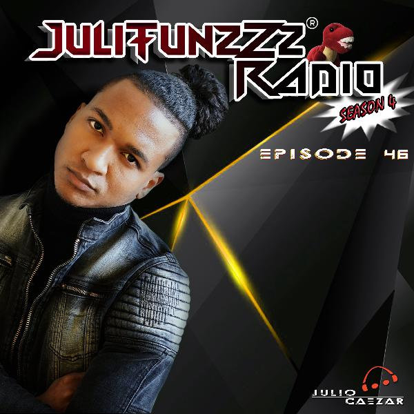 JuliTunzZz Radio Episode 46