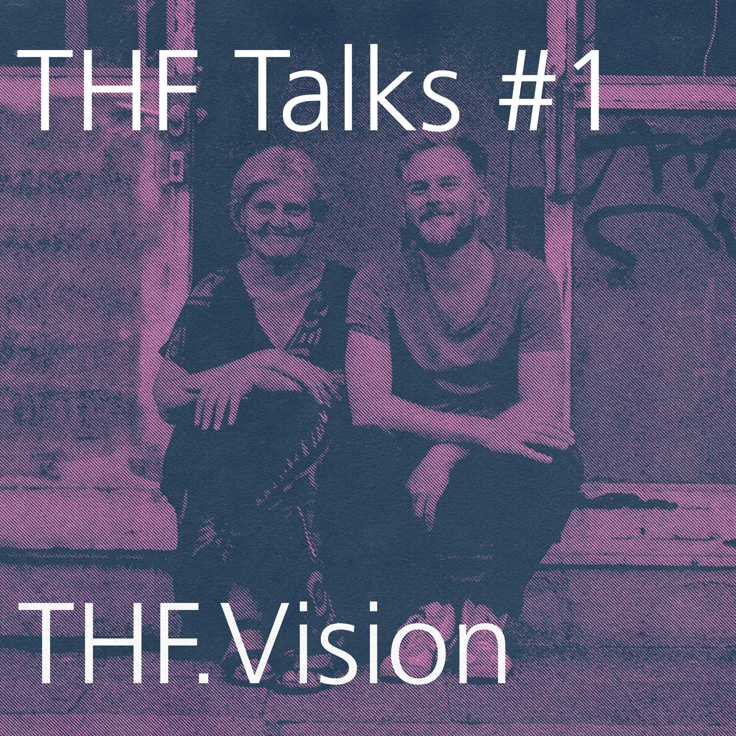 THF Talks #1 THF.Vision