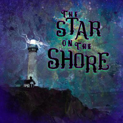 024 - The Star On The Shore - The Hermit, The Shadow, The Saucy Lass