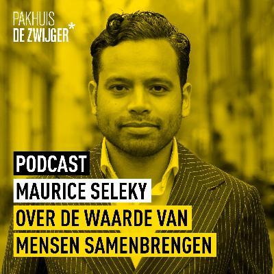 Maurice Seleky over de waarde van mensen samenbrengen