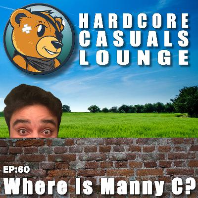 HCC Lounge EP60: Where Is Manny C?