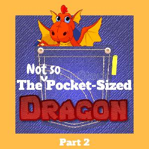 The Not-So-Pocket-Sized Dragon