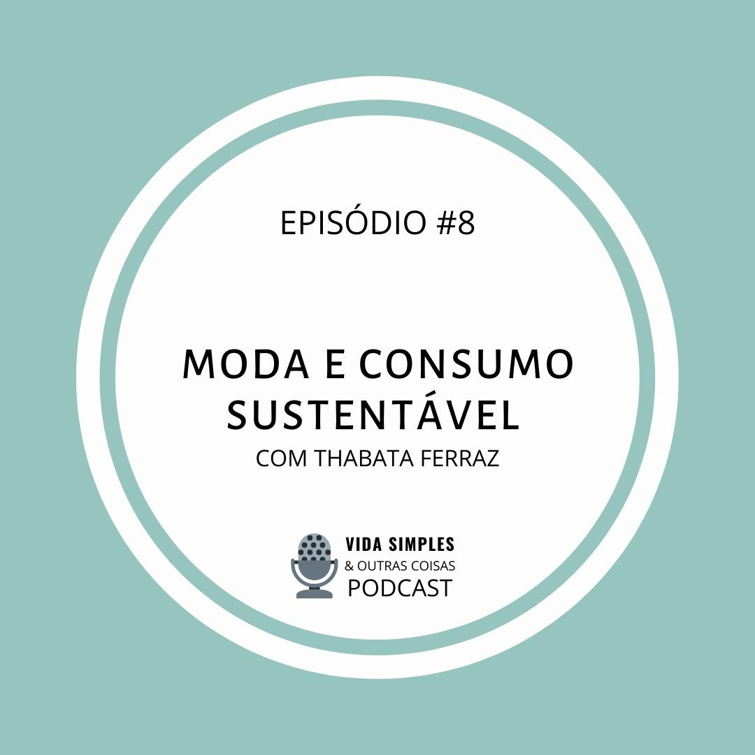 #8- Moda e Consumo Sustentável