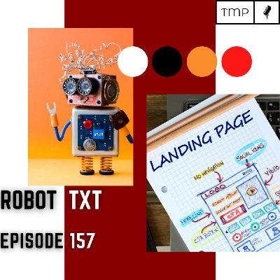 EP 157 : What does Robot.TXT file do ?
