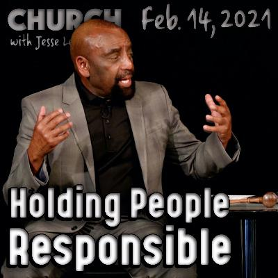 02/14/21 How Do We Hold People Responsible When There's No Free Will? (Church)