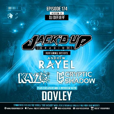 Jack'd Up Radio 174 (Guests Cryptic Shadow, Dovley, Kayzo & Andrew Rayel)