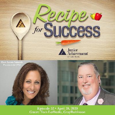 Recipe for Success with Guest Tom Loffredo, GrayRobinson