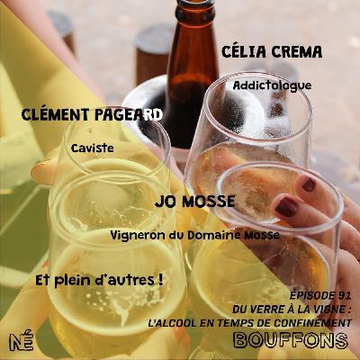 #91 - Du verre à la vigne : l'alcool en période de confinement