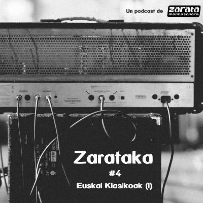Zarataka #4 - Euskal Klasikoak (I)