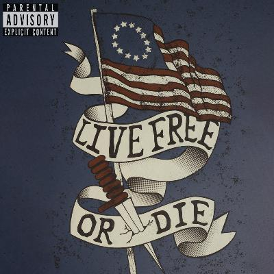 Episode 99: Live Free Or Die