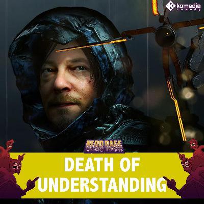 Death of Understanding: The Death Stranding Episode!